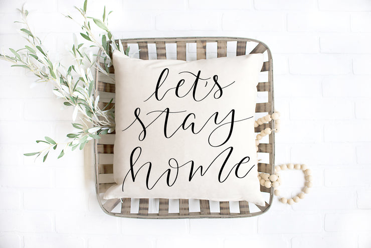 "Let's Stay Home - Hand Lettered Square Pillow | Natural | 18""x18"" - Beyond Measure Living"