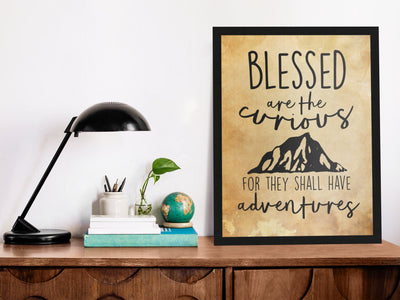 Blessed Are The Curious For They Shall Have Adventures | Handmade Print - Beyond Measure Living