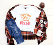 Pumpkin Spice & Living My Best Life | Cute Autumn Fall T-Shirt | V-Neck or Crew Neck - Beyond Measure Living