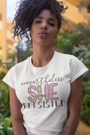 Nevertheless She Persisted Floral T-Shirt - Beyond Measure Living
