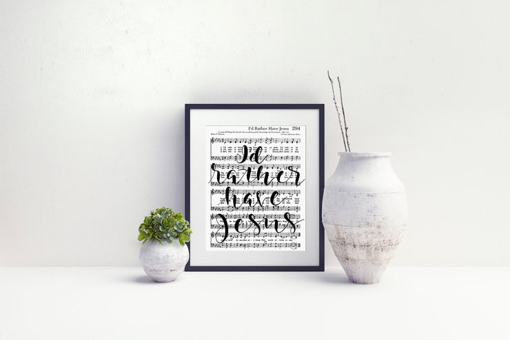 I'd Rather Have Jesus - Hand Lettered Sheet Music | 5x7, 8x10, or 11x14 - Beyond Measure Living
