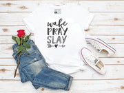Wake Pray Slay Shirt - Beyond Measure Living