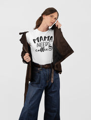 Mama Needs Coffee Shirt - Beyond Measure Living
