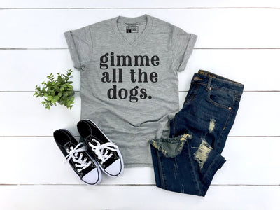 Gimme All The Dogs T- Shirt - Beyond Measure Living