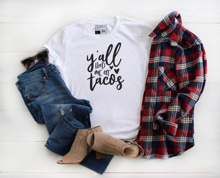 Y'all Had Me at Tacos T-Shirt - Beyond Measure Living