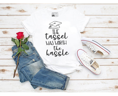 Tassel was Worth the Hassle T-Shirt - Beyond Measure Living
