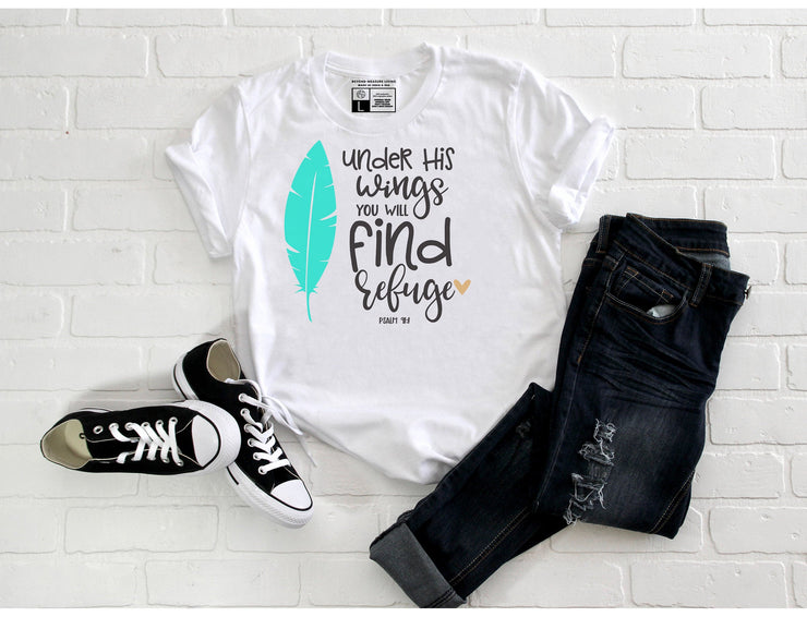 Under His Wings You Will Find Refuge T-Shirt |Psalms 91:1| - Beyond Measure Living