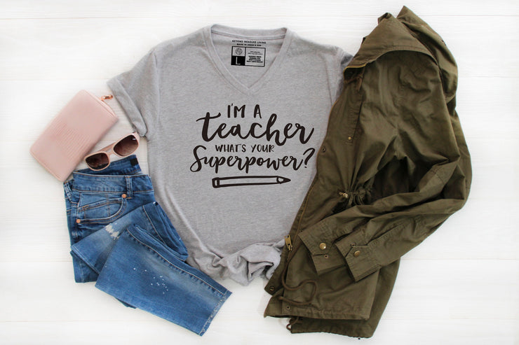 I'm A Teacher What's Your Superpower T-Shirt - Beyond Measure Living