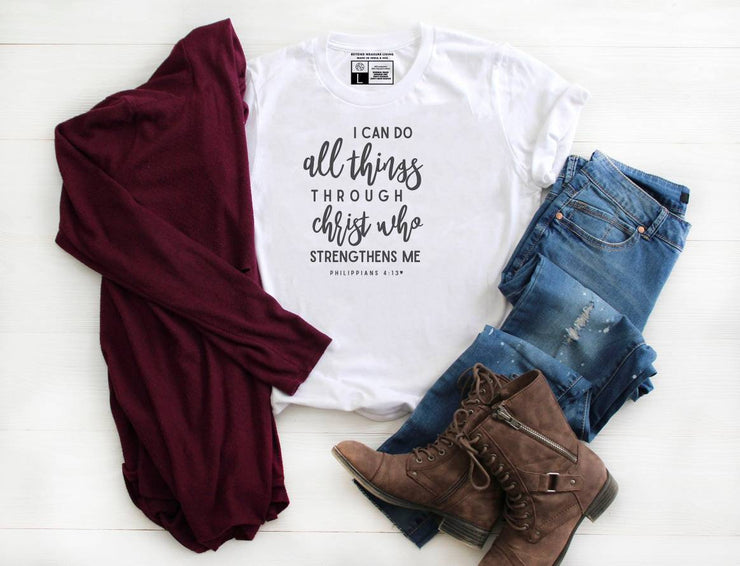 I Can Do All Things Through Christ Who Gives Me Strength Shirt - Beyond Measure Living