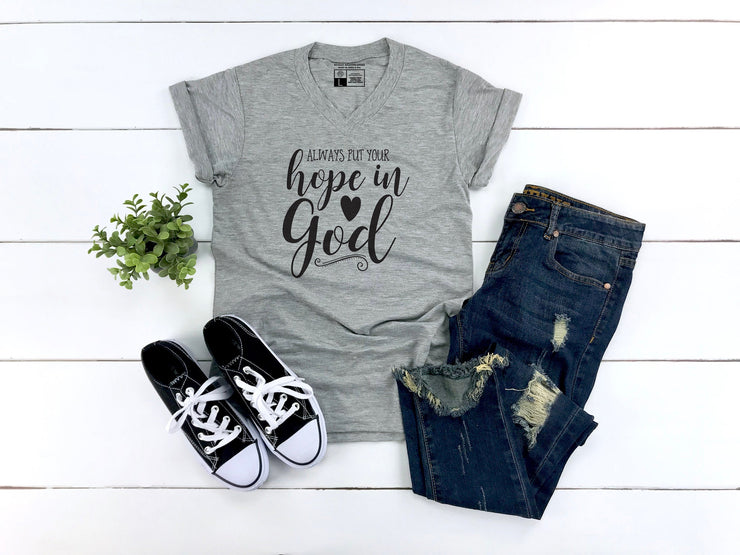 Always Put Your Hope in God Shirt - Beyond Measure Living