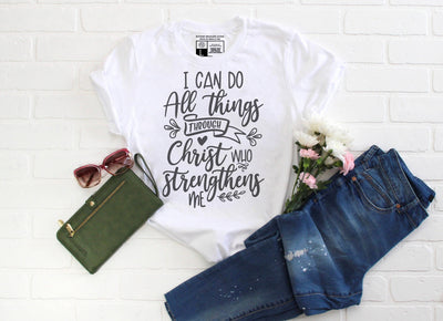 I Can Do All Things Through Christ Who Strengthens Me Shirt - Beyond Measure Living