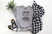 Stressed Blessed and Baseball Obsessed  T-Shirt - Beyond Measure Living