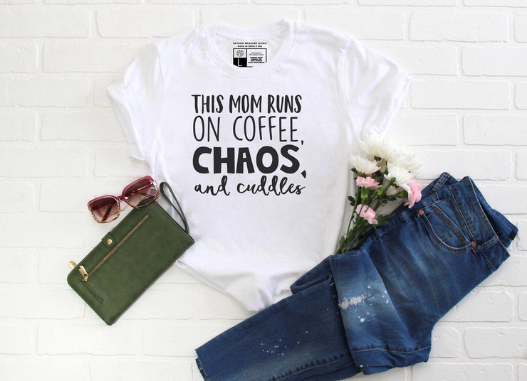 This Mom Runs on Coffee, Chaos, and Cuddles T-shirt - Beyond Measure Living