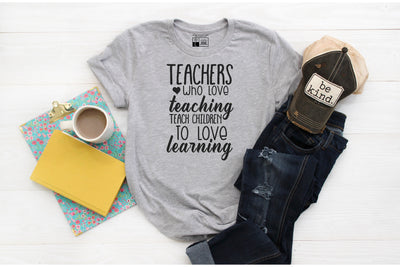 Teacher Who Love Teaching Teach Children To Love Learning T-Shirt - Beyond Measure Living
