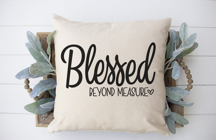 "Blessed Beyond Measure - Square Pillow Cover | 18""x18"" - Beyond Measure Living"