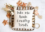 "Take Me Home Country Road- Square Pillow Cover | 18""x18"" - Beyond Measure Living"