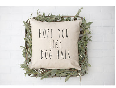"I Hope You Like Dog Hair - Hand Lettered Square Pillow Cover | Natural Linen Color | 18""x18"" - Beyond Measure Living"