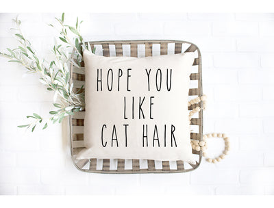 "I Hope You Like Cat Hair - Hand Lettered Square Pillow Cover | Natural Linen Color | 18""x18"" - Beyond Measure Living"