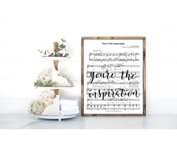 You're the Inspiration Hand Lettered Sheet Music | 5x7, 8x10, or 11x14 | Unframed - Single Sheet | Aged or Modern White - Beyond Measure Living