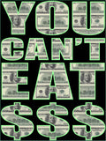 You Can't Eat $$$ - Men's Short Sleeve T-Shirt
