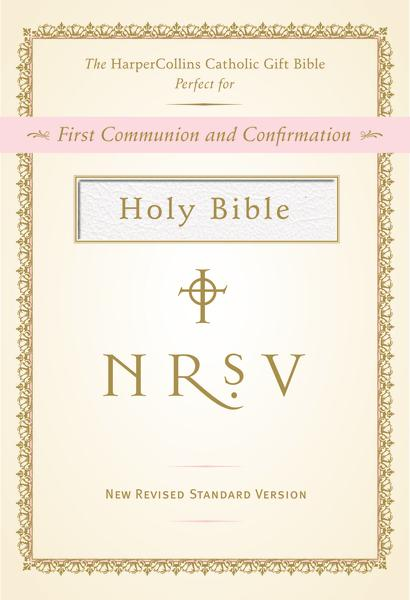 NRSV, NRSV, The HarperCollins Catholic Gift Bible, White: First Communion and Confirmation