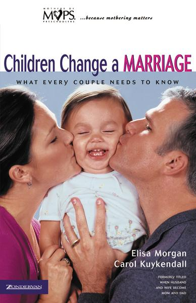 Children Change a Marriage: What Every Couple Needs to Know
