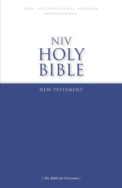NIV, Holy Bible New Testament, Paperback: Accurate. Readable. Clear.