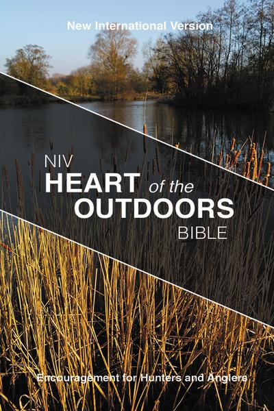 NIV, Heart of the Outdoors Bible, Paperback: Encouragement for Hunters and Anglers
