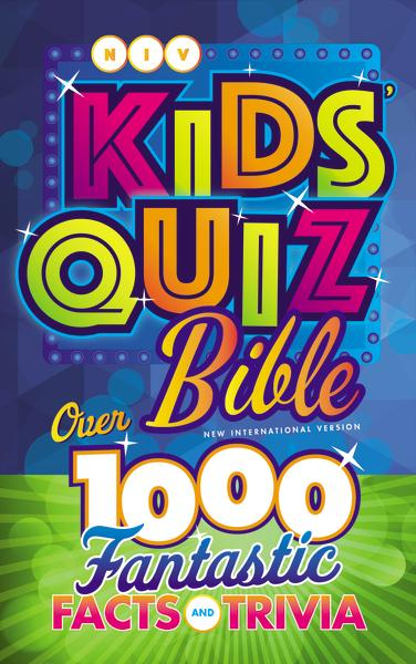 NIV, Kids' Quiz Bible, Hardcover, Comfort Print: Over 1,000 Fantastic Facts and Trivia