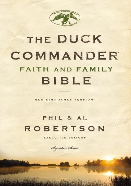 NKJV, Duck Commander Faith and Family Bible, Hardcover: Holy Bible, New King James Version