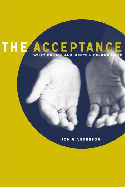The Acceptance: What Brings And Keeps Lifelong Love
