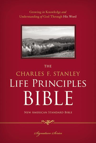 NASB, The Charles F. Stanley Life Principles Bible, Hardcover: Holy Bible, New American Standard Bible