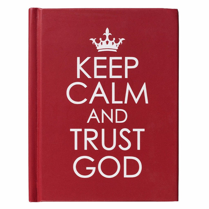Keep Calm and Trust God - Hardcover Edition