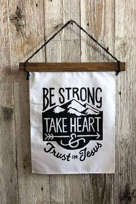 Be Strong Take Heart Canvas Wall Banner