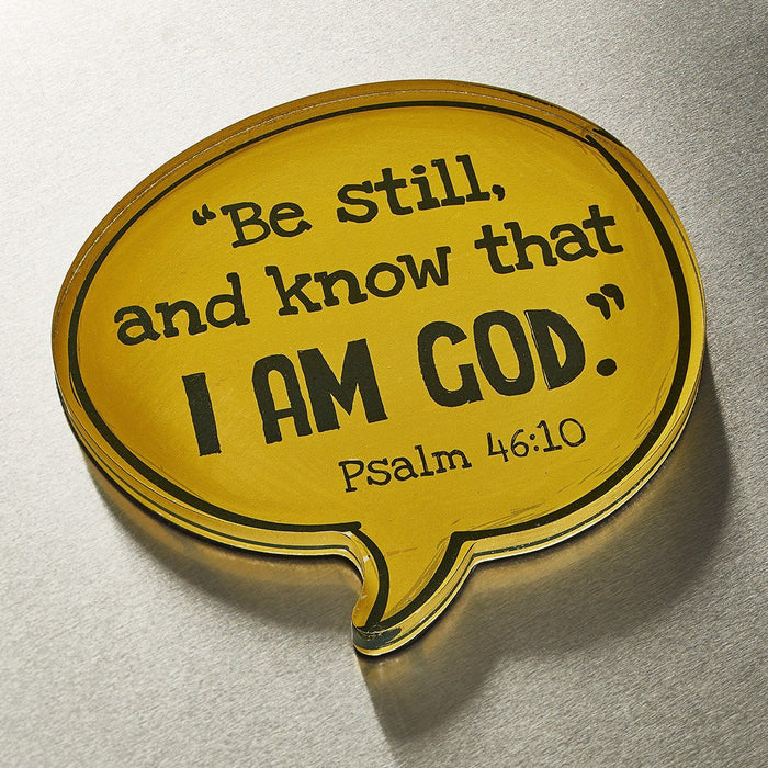 Be Still and Know Speech Bubble Magnet in Yellow - Psalm 46:10