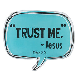 Trust Me - Mark 5:36 Speech Bubble Magnet