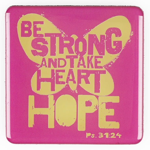 """Be Strong"" Magnet In Packs of 3: $1.49 Each"