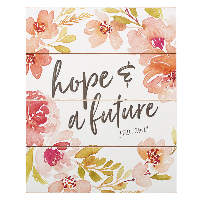 Hope and Future - Jeremiah 29:11 Wall Plaque