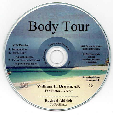 Body Tour - Guided Imagery - Wm. H. Brown A.P.  - Amazing Guided Imagery to Explore Your Body and Mind