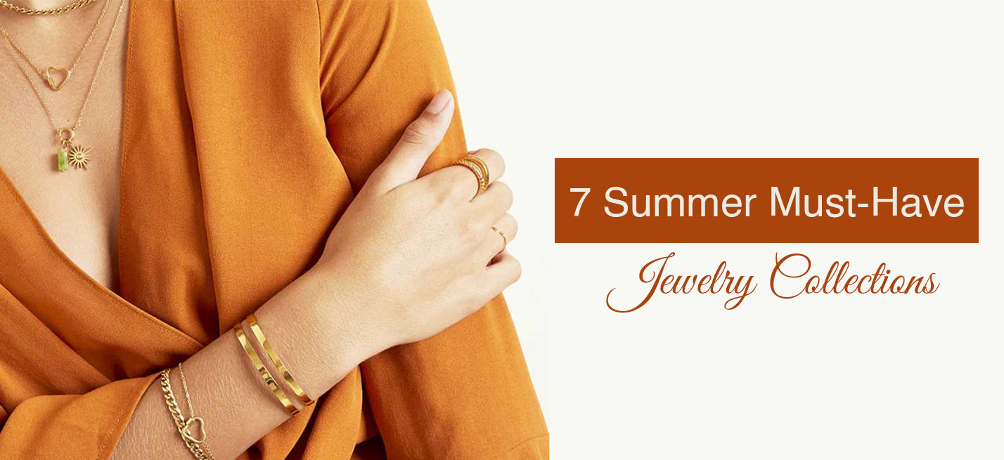 7 Summer Must-Have Jewelry Collections
