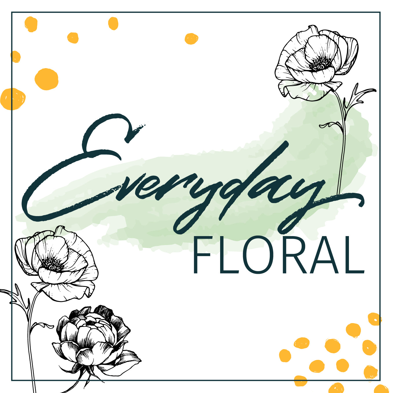 EVERY DAY FLORAL