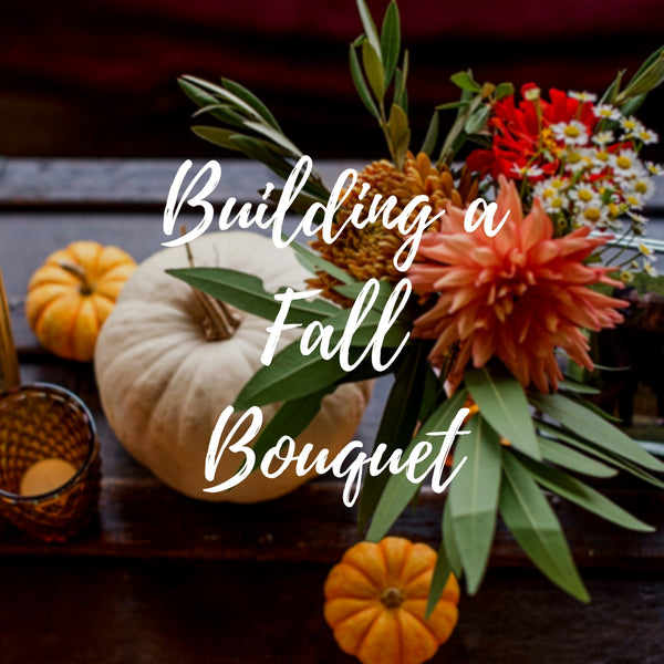 Building a Fall Bouquet Class