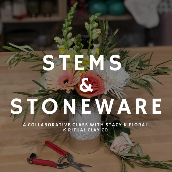 Stems and Stoneware Class