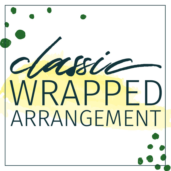 Designer's Choice Classic Wrapped Arrangement - STACY K FLORAL