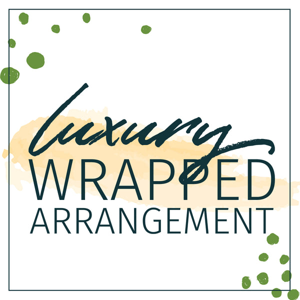 Luxury wrapped arrangement delivery