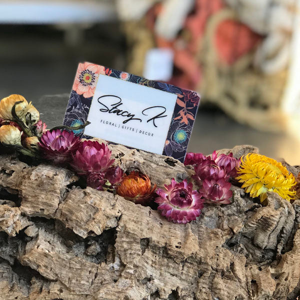 Gift Cards - STACY K FLORAL