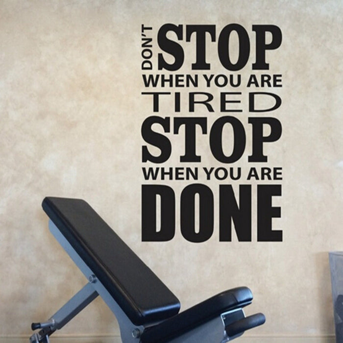 Don't Stop When You Are Tired Stop When You Are Done - neli