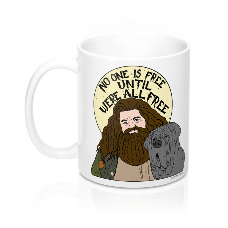 Hagrid No One is Free Until We're All Free - 11 oz Mug