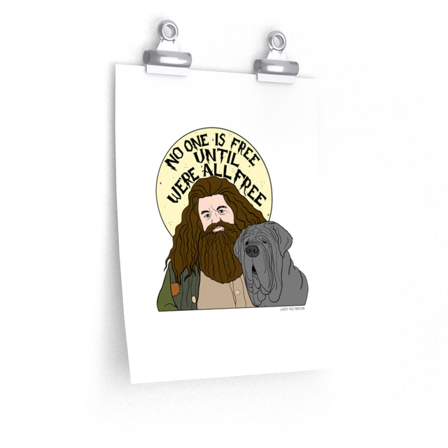 Hagrid - We're not All Free Print