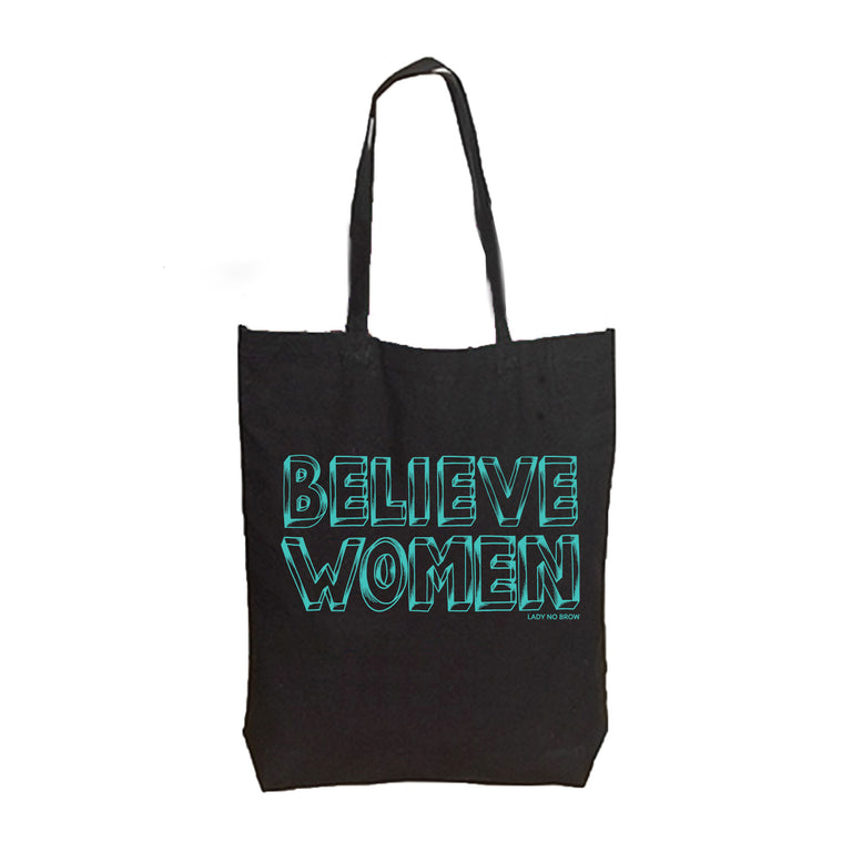 Believe Women Tote Bag - Lady No Brow - Feminist Fashion